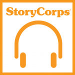 Storytelling, StoryCorps, and Reflections
